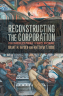 Reconstructing the Corporation: From Shareholder Primacy to Shared Governance Cover Image