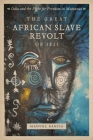 The Great African Slave Revolt of 1825: Cuba and the Fight for Freedom in Matanzas Cover Image