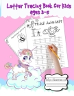letter Tracing Book for Kids Ages 3-5: Shapes, numbers and letter tracing book for preschoolers. Over 120 pages. From easy to difficult fun tracing ac Cover Image
