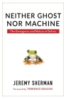 Neither Ghost Nor Machine: The Emergence and Nature of Selves Cover Image