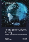 Threats to Euro-Atlantic Security: Views from the Younger Generation Leaders Network (New Security Challenges) Cover Image