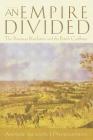 An Empire Divided: The American Revolution and the British Caribbean (Early American Studies) Cover Image