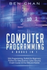 Computer Programming: 4 Books in 1: SQL Programming, Python for Beginners, Python for Data Science, Cyber Security (Crash Course 2.0 for Kid Cover Image