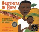 Brothers in Hope: The Story of the Lost Boys of the Sudan (Coretta Scott King Honor - Illustrator Honor Title) Cover Image