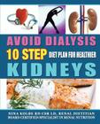 Avoid Dialysis, 10 Step Diet Plan for Healthier Kidneys Cover Image