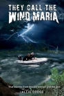 They Call the Wind Maria: True stories from the old woman and the sea Cover Image