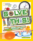 Solve This!: Wild and Wacky Challenges for the Genius Engineer in You Cover Image