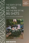 The Death of the Big Men and the Rise of the Big Shots: Custom and Conflict in East New Britain (Asao Studies in Pacific Anthropology #3) Cover Image