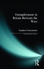 Unemployment in Britain Between the Wars (Seminar Studies) Cover Image