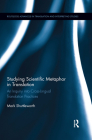 Studying Scientific Metaphor in Translation (Routledge Advances in Translation and Interpreting Studies) Cover Image
