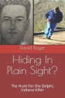 Hiding In Plain Sight?: The Hunt For the Delphi, Indiana Killer Cover Image