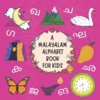 A Malayalam Alphabet Book For Kids: My First Picture Language Learning Gift Book For Bilingual Toddlers, Babies & Children Age 1 - 3: Pronunciation Gu Cover Image