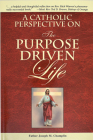 A Catholic Perspective on the Purpose Driven Life Cover Image