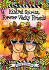 Kindred Spirits, Forever Wacky Friends Cover Image