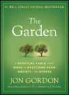 The Garden: A Spiritual Fable about Ways to Overcome Fear, Anxiety, and Stress Cover Image