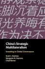 China's Strategic Multilateralism: Investing in Global Governance Cover Image