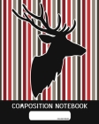 Composition Notebook: College Ruled - Dear and Stripes - Back to School Composition Book for Teachers, Students, Kids and Teens - 120 Pages, Cover Image