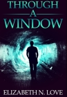 Through A Window: Premium Hardcover Edition Cover Image
