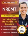NREMT Study Guide: EMT Prep Book and Practice Test Questions [4th Edition Exam Review] Cover Image