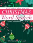 Christmas word search puzzle book for adults large print: word find puzzle books for adults Cover Image