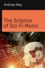 The Science of Sci-Fi Music (Science and Fiction) Cover Image