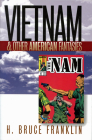 Vietnam and Other American Fantasies (Culture and Politics in the Cold War and Beyond) Cover Image