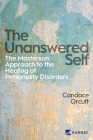 The Unanswered Self: The Masterson Approach to the Healing of Personality Disorder Cover Image