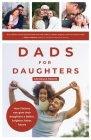 Dads for Daughters: How Fathers Can Give Their Daughters a Better, Brighter, Fairer Future (Gift for Dads, for Readers of Strong Fathers, Cover Image