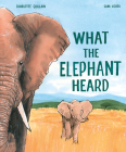 What the Elephant Heard Cover Image