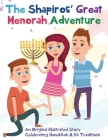The Shapiros' Great Menorah Adventure: An Original Illustrated Story Celebrating Hanukkah and Its Traditions Cover Image