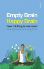 Empty Brain -- Happy Brain: How Thinking Is Overrated Cover Image