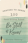 Prayers to Share: 100 Pass-Along Notes to Be Still and Know Cover Image