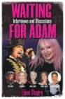 Waiting for Adam: Interviews and Obsessions Cover Image