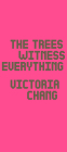 The Trees Witness Everything Cover Image