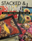 Stacked and Stitched: Artistic Fabric Projects for Your Home Cover Image