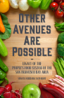 Other Avenues Are Possible: Legacy of the People's Food System of the San Francisco Bay Area Cover Image