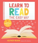 Learn to Read the Easy Way: 60 Exciting Phonics-Based Activities for Kids Cover Image