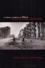A Small Corner of Hell: Dispatches from Chechnya Cover Image