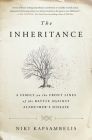 The Inheritance: A Family on the Front Lines of the Battle Against Alzheimer's Disease Cover Image