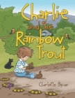 Charlie and the Rainbow Trout Cover Image