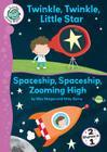 Twinkle, Twinkle, Little Star/Spaceship, Spaceship, Zooming High (Tadpoles: Nursery Rhymes) Cover Image