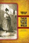 Their Lives, Their Wills: Women in the Borderlands, 1750-1846 Cover Image