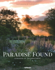 Paradise Found: Gardens of Enchantment Cover Image