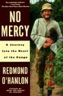 No Mercy: A Journey to the Heart of the Congo Cover Image