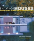 Glass Houses: Inspirational Homes and Features in Glass Cover Image