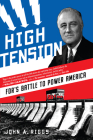 High Tension: Fdr's Battle to Power America Cover Image