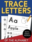 Trace Letters of The Alphabet with Sight Words: Reading and Writing Practice for Preschool, Pre K, and Kindergarten Kids Ages 3-5 Cover Image