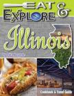 Eat & Explore Illinois: Cookbook and Travel Guide (Eat & Explore State Cookbook #8) Cover Image