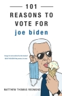 101 Reasons to Vote for Joe Biden Cover Image