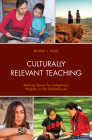Culturally Relevant Teaching: Making Space for Indigenous Peoples in the Schoolhouse Cover Image